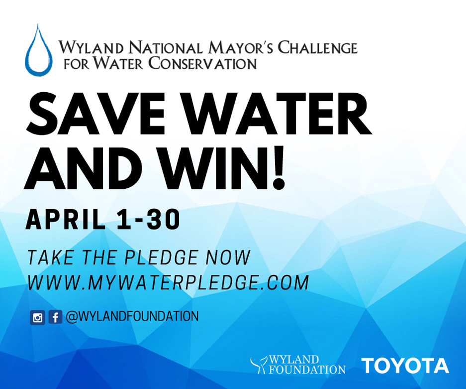 Wyland National Mayor's Challenge for Water Conservation. Save water and win! April 1-30. Take the pledge now. mywaterpledge.com. @WylandFoundation. Toyota.