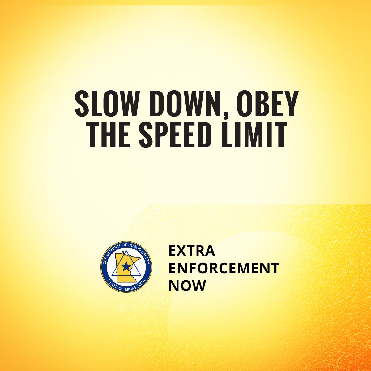 slow down, obey the speed limit